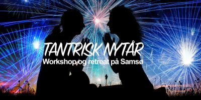 Tantra workshop og retreat: Tantrisk Nytår 2021